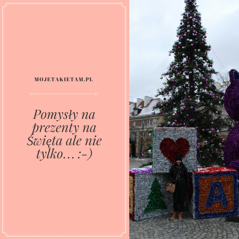 Pomysły na prezenty na Święta ale nie tylko… :-)