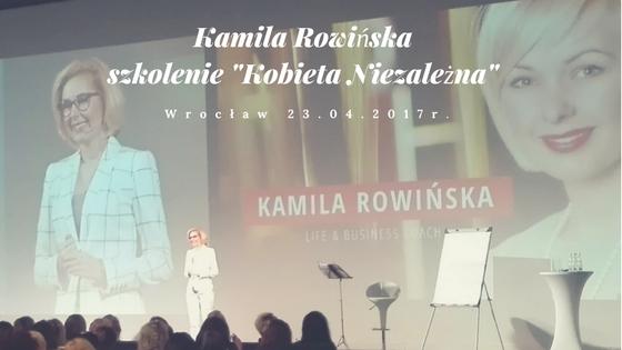 """Kamila Rowińska """"Kobieta Niezależna"""" Wrocław 2017"""