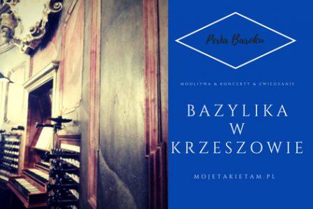 Krzeszów – Bazylika w Krzeszowie – zwiedzanie/modlitwa/koncerty